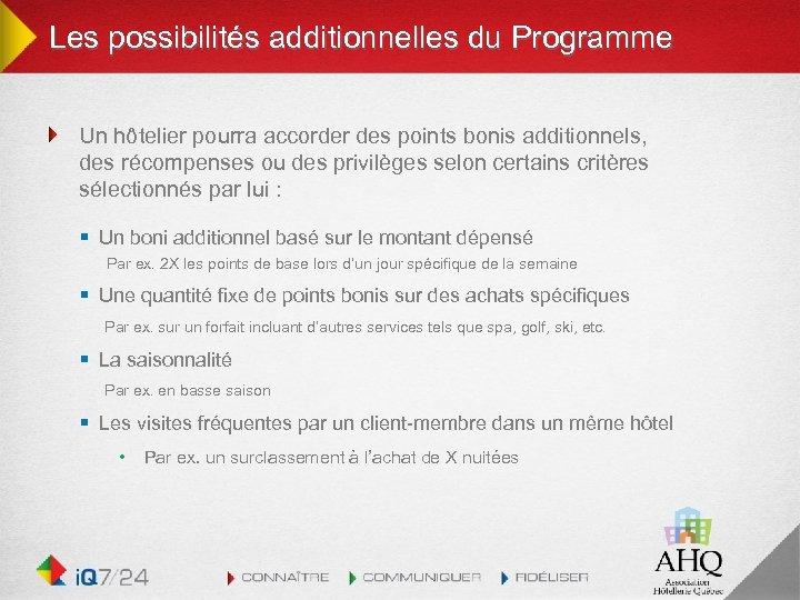 Les possibilités additionnelles du Programme Un hôtelier pourra accorder des points bonis additionnels, des