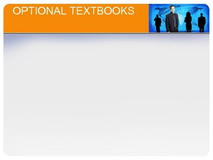 OPTIONAL TEXTBOOKS