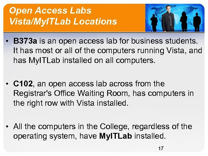 Open Access Labs Vista/My. ITLab Locations • B 373 a is an open access