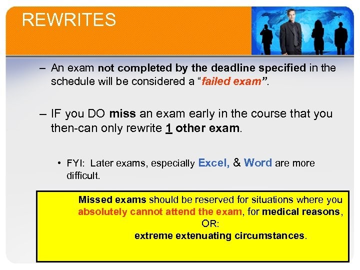 REWRITES – An exam not completed by the deadline specified in the schedule will