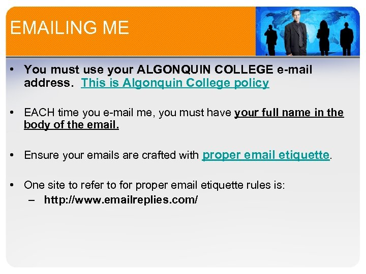 EMAILING ME • You must use your ALGONQUIN COLLEGE e-mail address. This is Algonquin