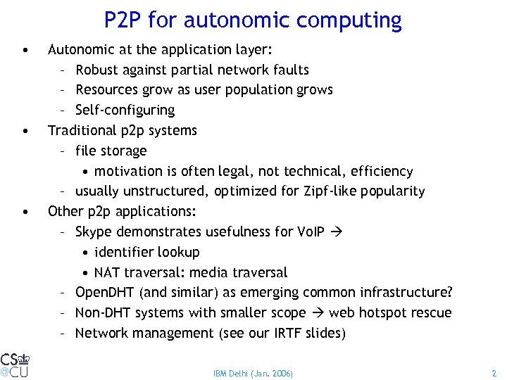 P 2 P for autonomic computing • • • Autonomic at the application layer: