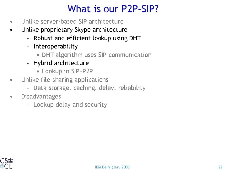 What is our P 2 P-SIP? • • Unlike server-based SIP architecture Unlike proprietary
