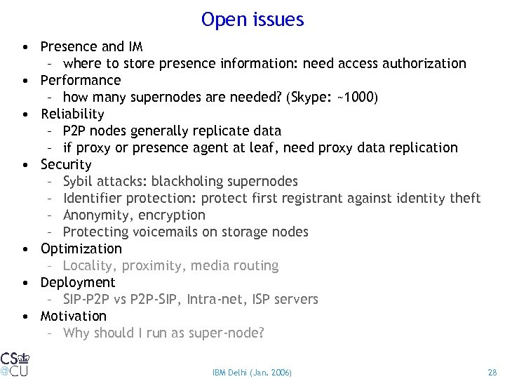 Open issues • Presence and IM – where to store presence information: need access