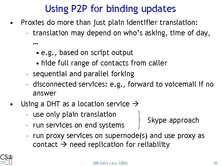 Using P 2 P for binding updates • Proxies do more than just plain