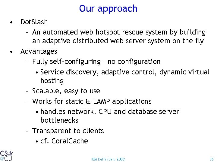 Our approach • Dot. Slash – An automated web hotspot rescue system by building