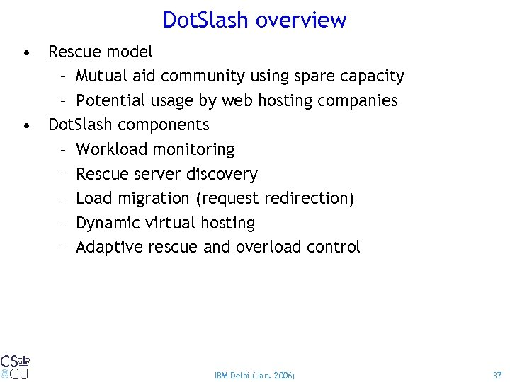 Dot. Slash overview • Rescue model – Mutual aid community using spare capacity –
