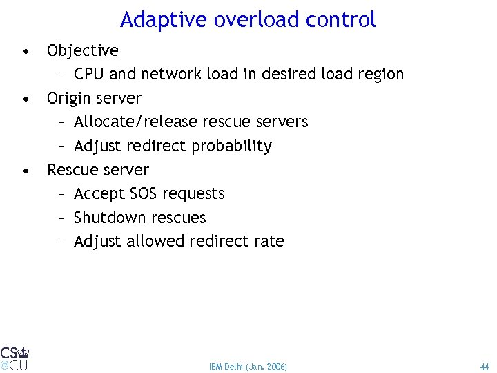 Adaptive overload control • Objective – CPU and network load in desired load region