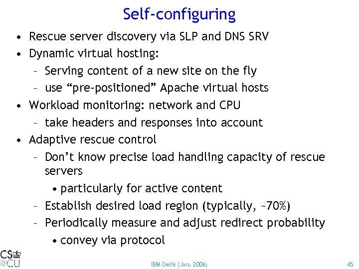 Self-configuring • Rescue server discovery via SLP and DNS SRV • Dynamic virtual hosting: