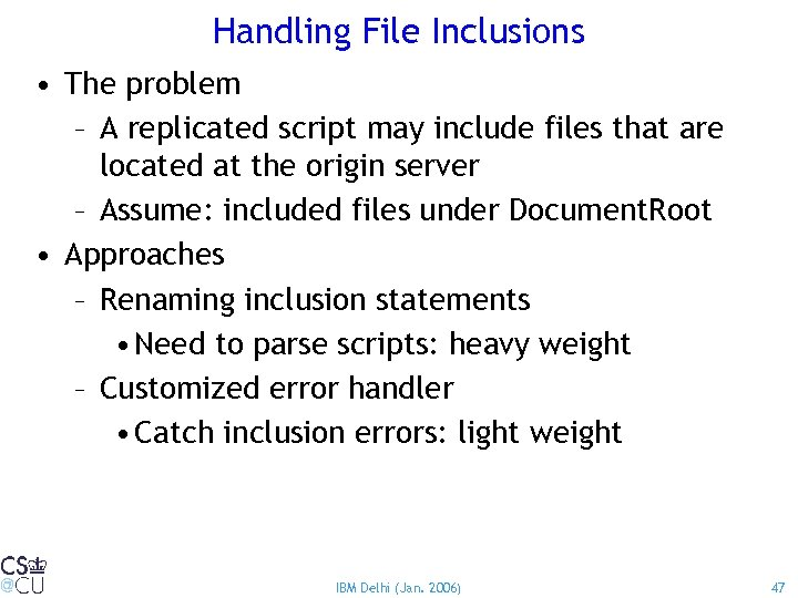 Handling File Inclusions • The problem – A replicated script may include files that