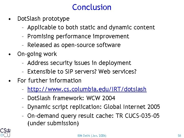 Conclusion • Dot. Slash prototype – Applicable to both static and dynamic content –