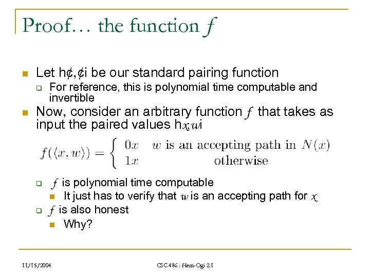Proof… the function f n Let h¢, ¢i be our standard pairing function q