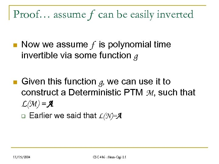 Proof… assume f can be easily inverted n Now we assume f is polynomial
