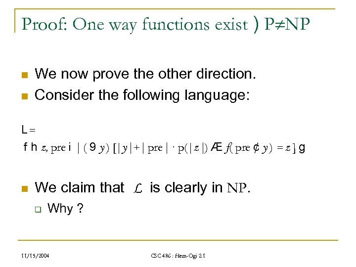 Proof: One way functions exist ) P NP n n We now prove the