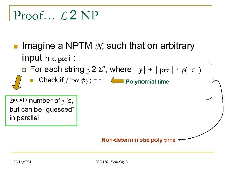Proof… L 2 NP n Imagine a NPTM N, such that on arbitrary input