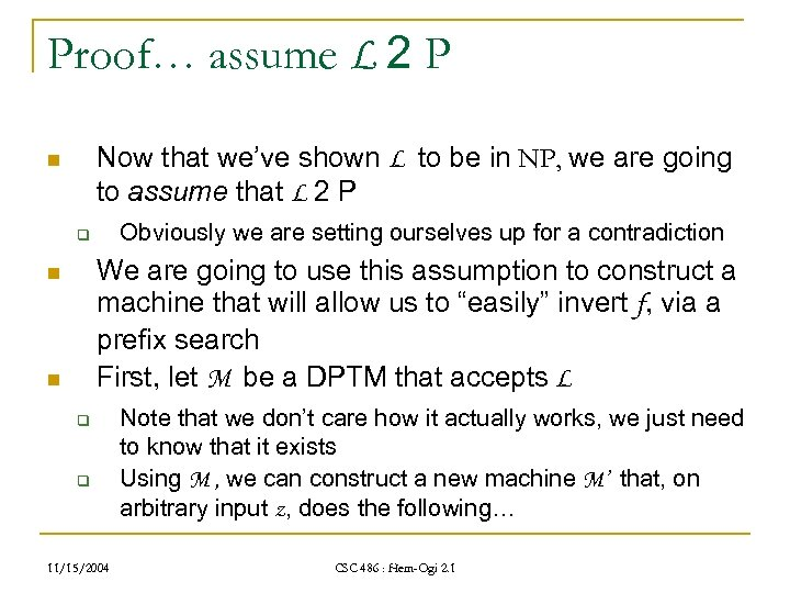Proof… assume L 2 P Now that we've shown L to be in NP,