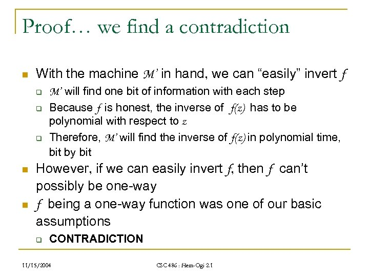 Proof… we find a contradiction n With the machine M' in hand, we can