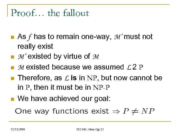 Proof… the fallout n n n As f has to remain one-way, M' must
