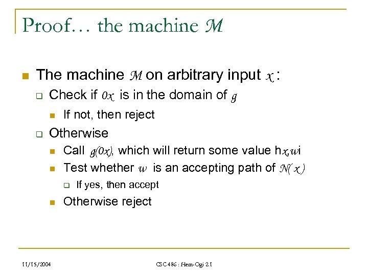 Proof… the machine M n The machine M on arbitrary input x : q
