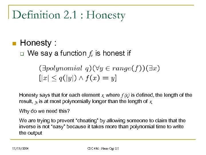 Definition 2. 1 : Honesty n Honesty : q We say a function f,