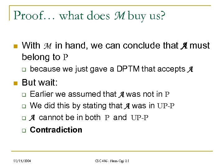 Proof… what does M buy us? n With M in hand, we can conclude