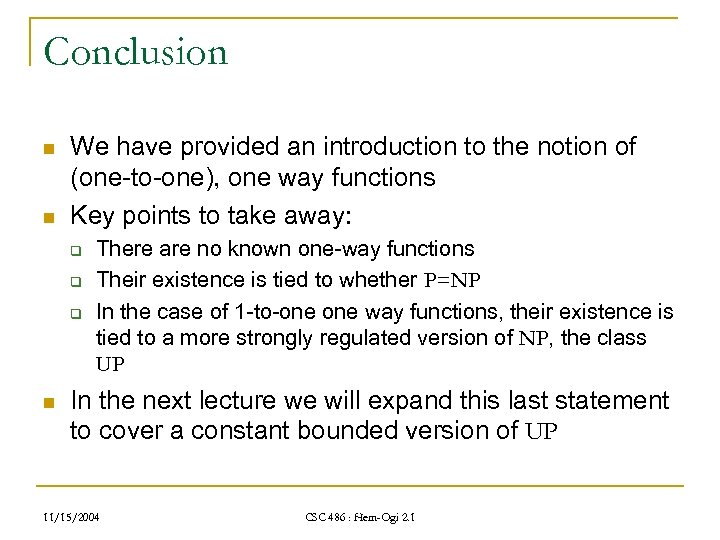 Conclusion n n We have provided an introduction to the notion of (one-to-one), one