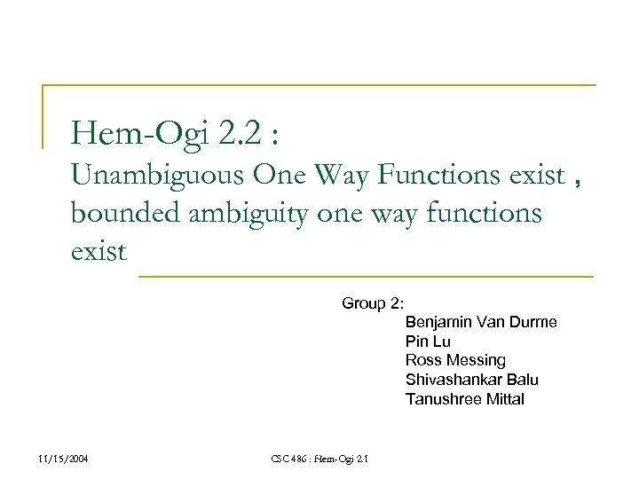 Hem-Ogi 2. 2 : Unambiguous One Way Functions exist , bounded ambiguity one way
