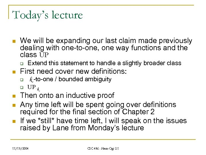 Today's lecture n We will be expanding our last claim made previously dealing with