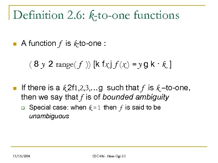 Definition 2. 6: k-to-one functions n A function f is k-to-one : ( 8