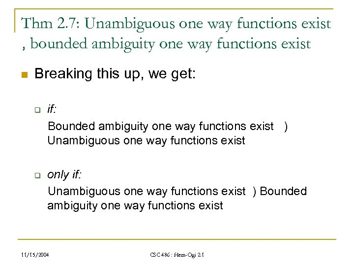 Thm 2. 7: Unambiguous one way functions exist , bounded ambiguity one way functions