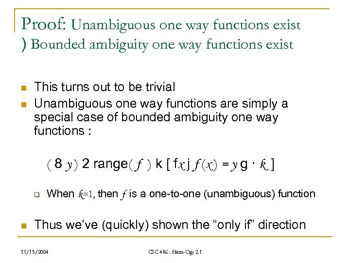 Proof: Unambiguous one way functions exist ) Bounded ambiguity one way functions exist n
