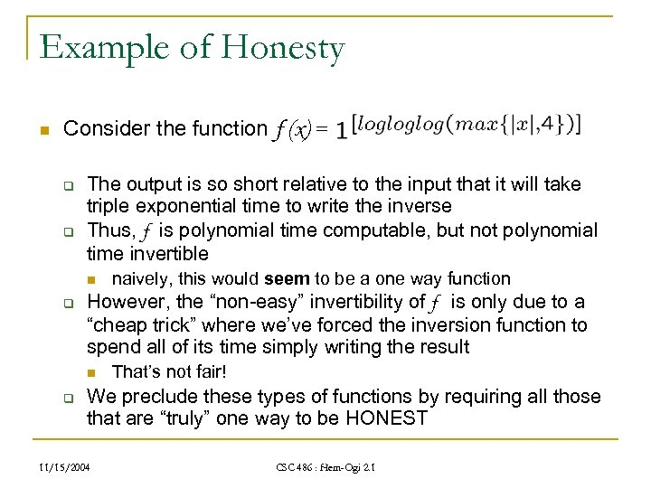 Example of Honesty n Consider the function f (x) = q q The output