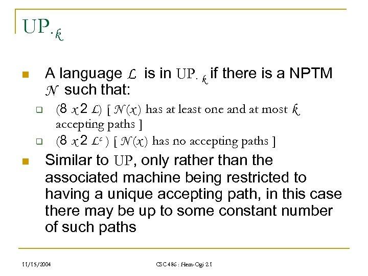 UP·k A language L is in UP· k if there is a NPTM N