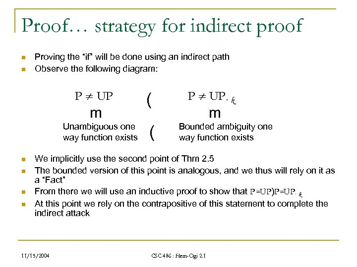 """Proof… strategy for indirect proof n n Proving the """"if"""" will be done using"""