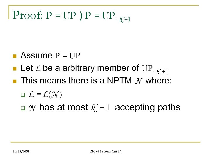 Proof: P = UP ) P = UP· k'+1 n n n Assume P