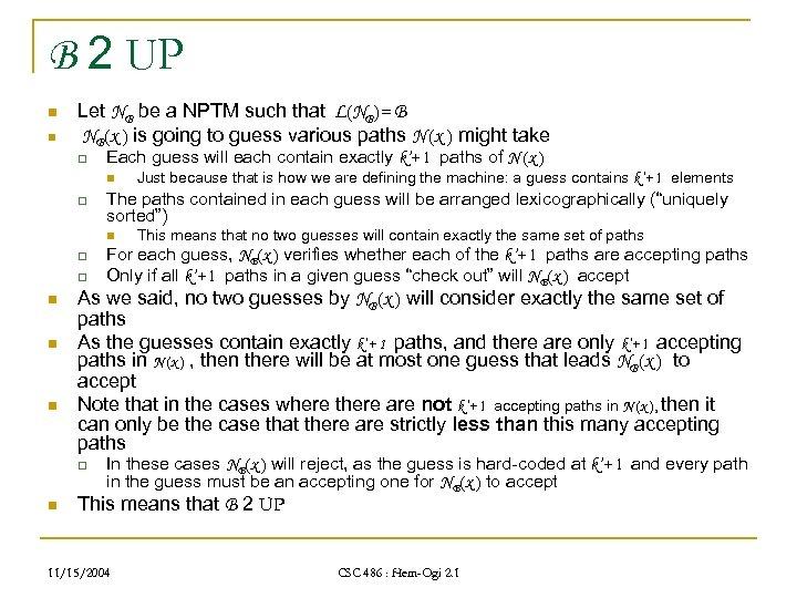 B 2 UP n n Let NB be a NPTM such that L(NB)= B