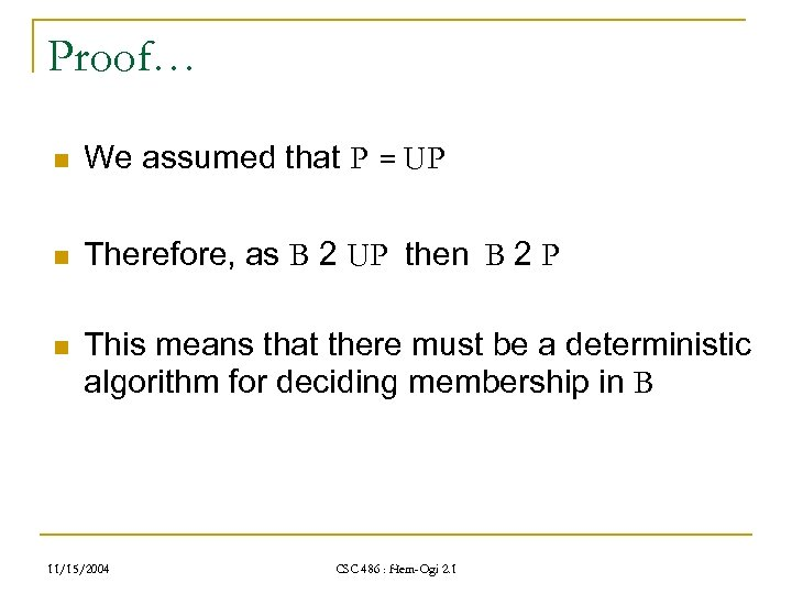 Proof… n We assumed that P = UP n Therefore, as B 2 UP