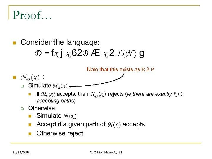 Proof… n Consider the language: D = fx j x 62 B Æ x