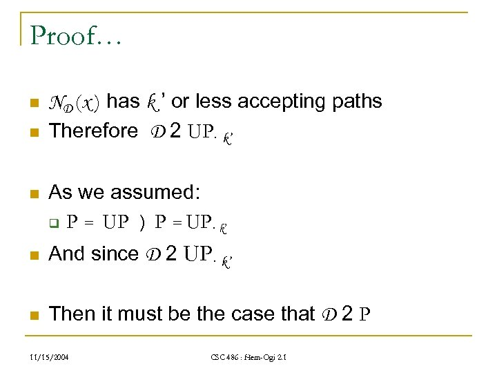 Proof… n n n ND (x ) has k ' or less accepting paths