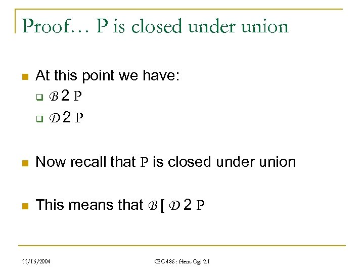 Proof… P is closed under union n At this point we have: q B