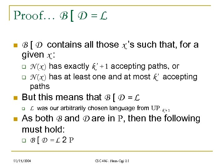 Proof… B [ D = L n B [ D contains all those x