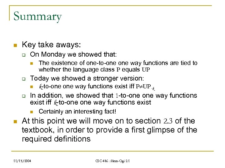 Summary n Key take aways: q On Monday we showed that: n q Today