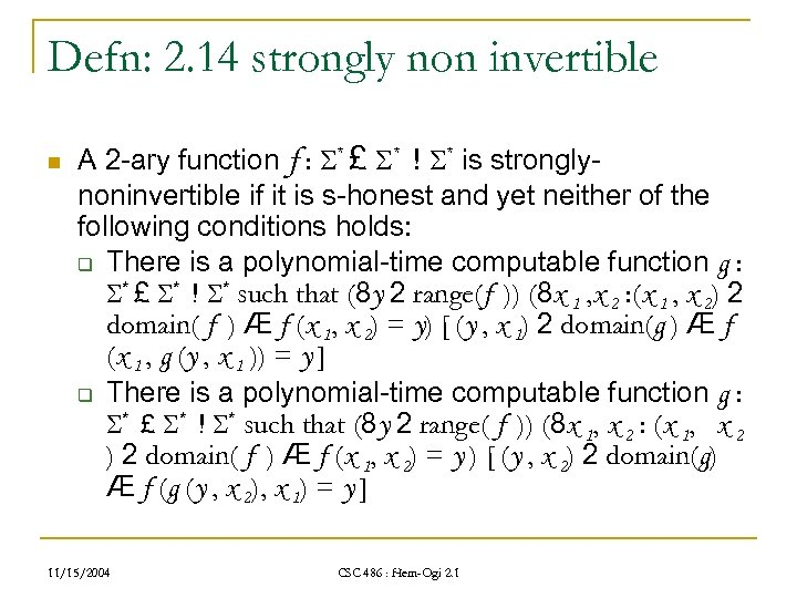 Defn: 2. 14 strongly non invertible n A 2 -ary function f : *