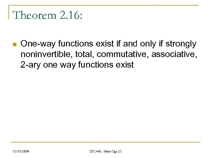Theorem 2. 16: n One-way functions exist if and only if strongly noninvertible, total,