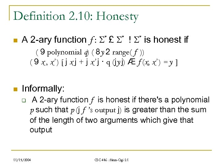 Definition 2. 10: Honesty n A 2 -ary function f : * £ *