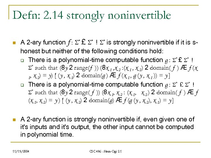 Defn: 2. 14 strongly noninvertible n n A 2 -ary function f : *