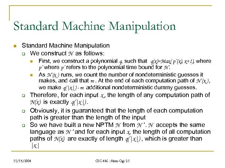 Standard Machine Manipulation n Standard Machine Manipulation q We construct N as follows: n