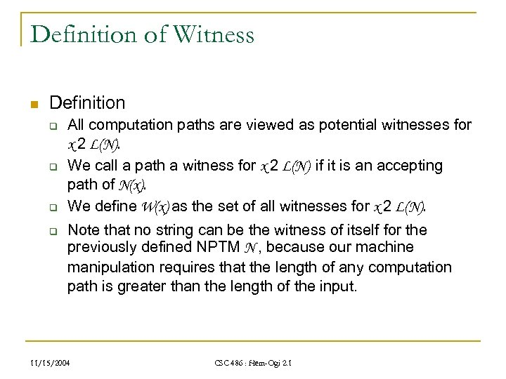 Definition of Witness n Definition q q All computation paths are viewed as potential