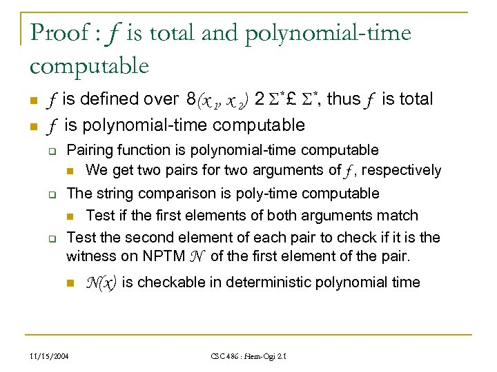 Proof : f is total and polynomial-time computable n n f is defined over