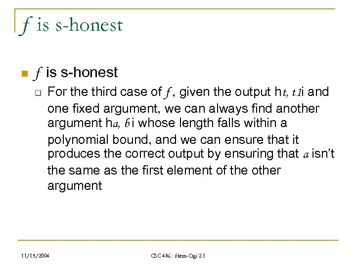 f is s-honest n f is s-honest q For the third case of f